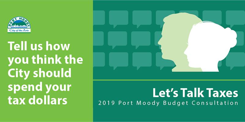 Let's Talk Taxes - 2019 Port Moody Budget Consultation